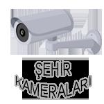 ŞEHİR KAMERALARI